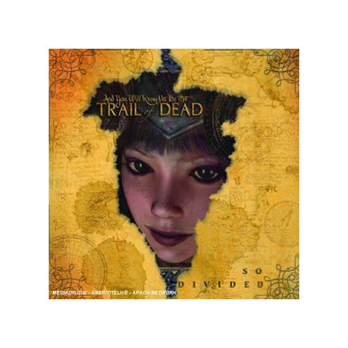 .And You Will Know Us by the Trail of Dead: So Divided