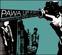 Pawa Up First: Introducing-New-Details