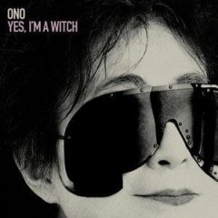 Yoko Ono: Yes, I'm a Witch