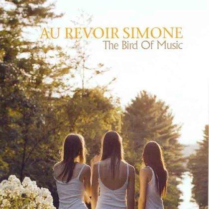 Au Revoir Simone: The Bird of Music