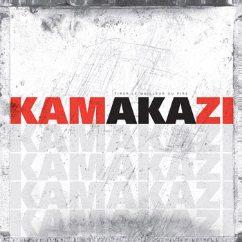 Kamakazi: Tirer le meilleur du pire