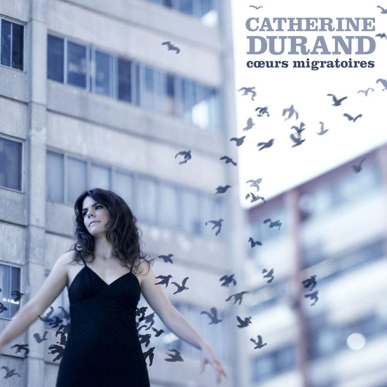 Catherine Durand: Coeurs migratoires