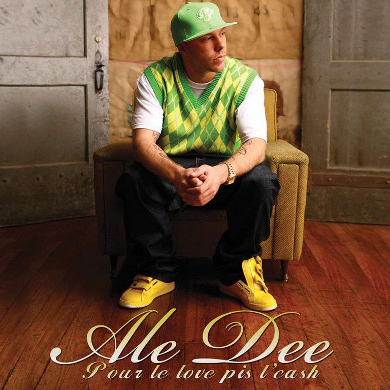 Ale Dee: Pour le love pis l'cash