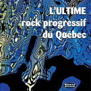 Artistes variés: L'Ultime Rock progressif du Québec