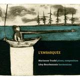 Marianne Trudel & Lévy Bourbonnais: L'Embarquée