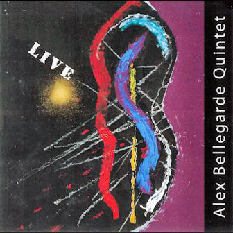 Alex Bellegarde Quintet: Live