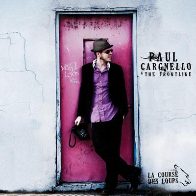 Paul Cargnello & The Frontline: La Course des loups