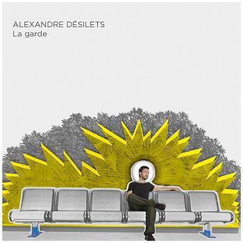 Alexandre Désilets: La Garde