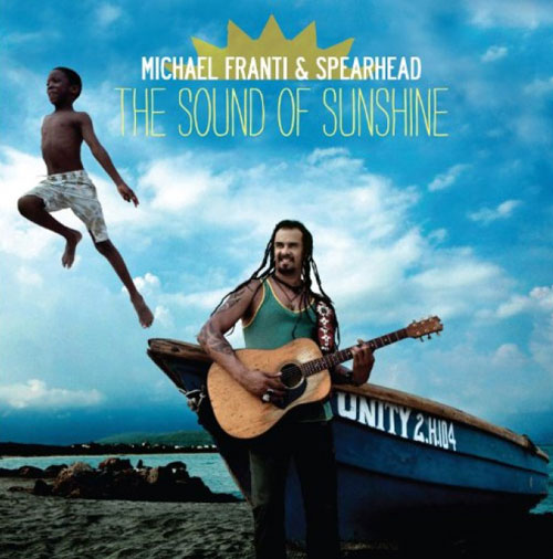 Michael Franti & Spearhead: The Sound of Sunshine