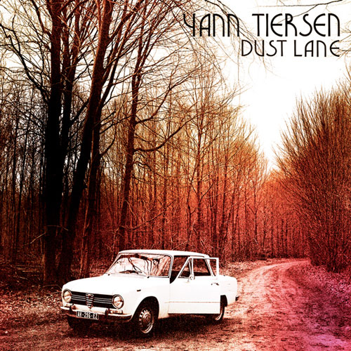 Yann Tiersen: Dust Lane