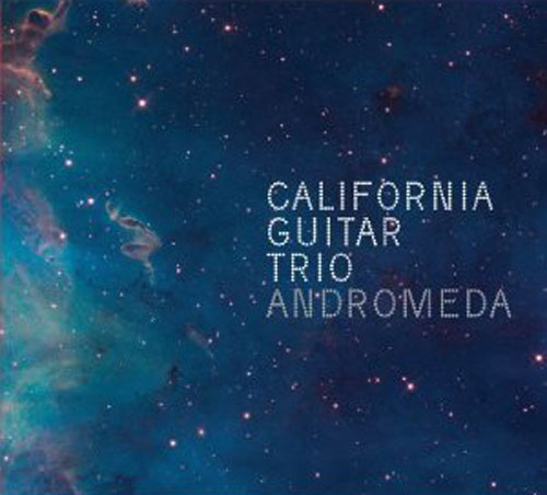 California Guitar Trio: Andromeda