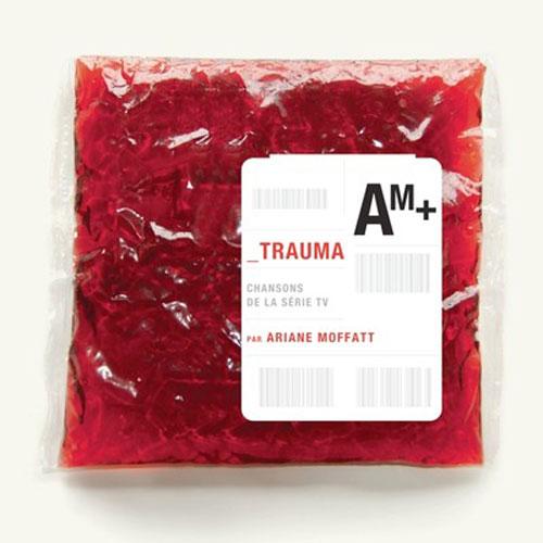 Ariane Moffatt: Trauma: Chansons de la série TV