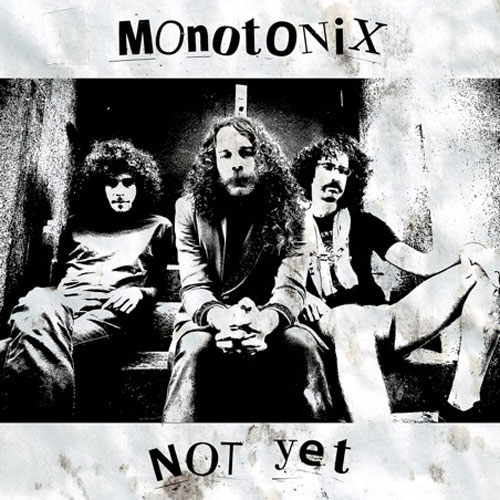 Monotonix: Not Yet