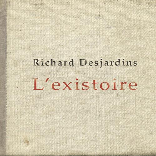 Richard Desjardins: L'existoire