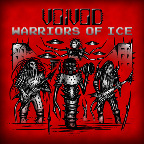 Voïvod: Warriors of Ice