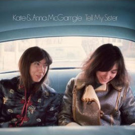 Kate & Anna McGarrigle: Tell My Sister