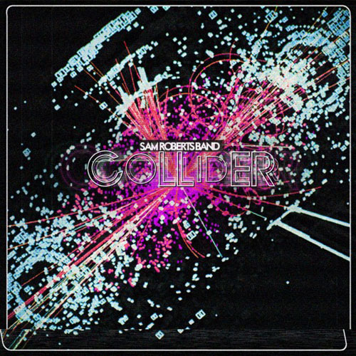 Sam Roberts Band: Collider