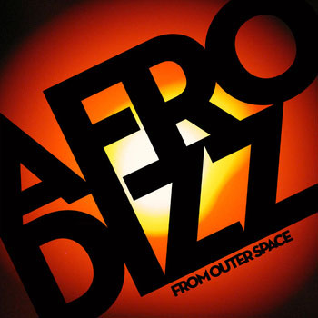 Afrodizz: From Outer Space