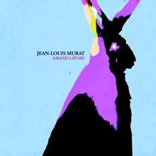Jean-Louis Murat: Grand lièvre