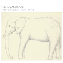 The Sea and Cake: The Moonlight Butterfly