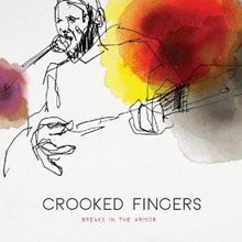 Crooked Fingers: Breaks in the Armor
