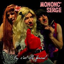 Mononc' Serge: Ça, c'est d'la femme!