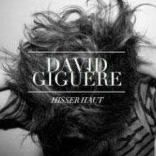 David Giguère: Hisser haut