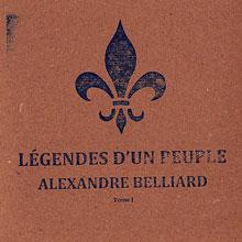 Alexandre Belliard: Légendes d'un peuple (tome 1)
