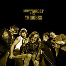 Jimmy Target & The Triggers: Jimmy Target & The Triggers