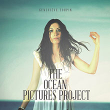 Geneviève Toupin: The Ocean Pictures Project