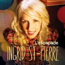 Ingrid St-Pierre: L'escapade